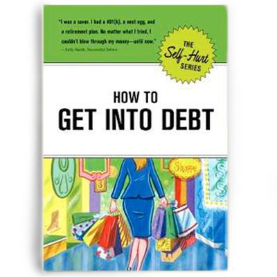 Click to get How To Get Into Debt Book