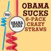 Obama Sucks - 6 Pack of Crazy Straws